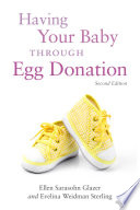 """Having Your Baby Through Egg Donation: Second Edition"" by Evelina Weidman Sterling, Ellen Sarasohn Glazer"