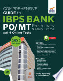 Comprehensive Guide to IBPS Bank PO  MT Preliminary   Main Exams with 4 Online Tests  10th Edition