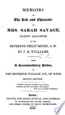 Memoirs of the life and character of Mrs  Sarah Savage     With a preface by     W  Jay