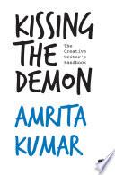 Kissing the Demon  The Creative Writer s Handbook Book PDF