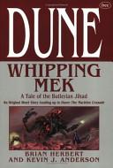 Dune: a tale of the Butlerian Jihad. Whipping mek