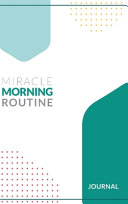 The Miracle Morning Routine Journal  Hard Cover
