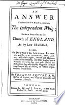 An Answer To Some Late Papers Entitled The Independent Whig So Far As They Relate To The Church Of England As By Law Established