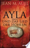 Ayla und das Lied der Höhlen  : Roman
