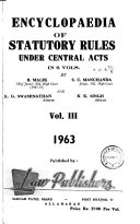 Encyclopaedia of Statutory Rules Under Central Acts