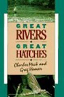 Great Rivers  great Hatches