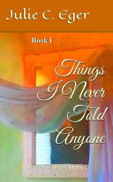 Things I Never Told Anyone