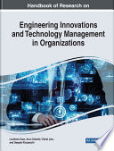 Handbook Of Research On Engineering Innovations And Technology Management In Organizations