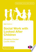 """""""Social Work with Looked After Children"""" by Christine Cocker, Lucille Allain"""
