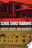 School Choice Tradeoffs