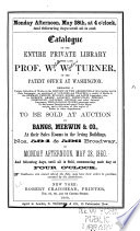 Catalogue Of The Entire Private Library Of The Late Prof W W Turner Of The Patent Office At Washington