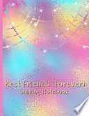Best Friends Forever #13 - Sharing Notebook for Women and Girls