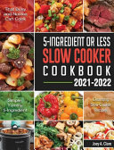 5-Ingredient Or Less Slow Cooker Cookbook