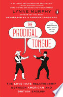 link to The prodigal tongue : the love-hate relationship between American and British English in the TCC library catalog