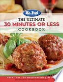 The Ultimate 30 Minutes Or Less Cookbook