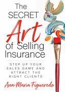 The Secret Art of Selling Insurance