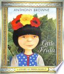 Little Frida: a Story of Frida Kahlo
