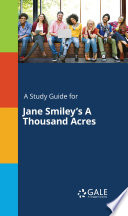 A Study Guide for Jane Smiley s A Thousand Acres