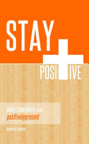 Stay Positive   Daily Reminders from Positively Present