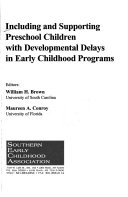 Including and Supporting Preschool Children with Developmental Delays in Early Childhood Programs