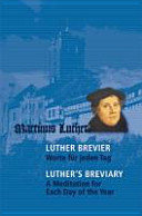 Luther-Brevier - Worte Für Jeden Tag. Luther's Breviary - A Meditation for Each Day of the Year