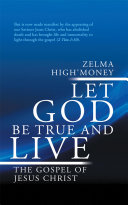 LET GOD BE TRUE AND LIVE