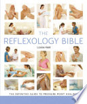 """The Reflexology Bible: The Definitive Guide to Pressure Point Healing"" by Louise Keet"