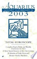 Total Horoscopes 2003  Aquarius