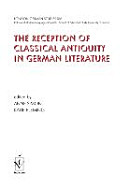 The Reception of Classical Antiquity in German Literature
