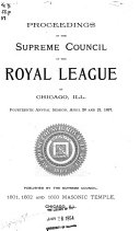 Proceedings Of The Annual Session Of The Supreme Council Of The Royal League