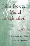 John Dewey and Moral Imagination