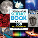 The Fascinating Science Book for Kids