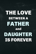The Love Between a Father and Daughter Is Forever Book PDF