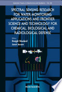 Spectral Sensing Research for Water Monitoring Applications and Frontier Science and Technology for Chemical  Biological and Radiological Defense