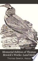 Memorial Edition of Thomas Bewick's Works: Land birds