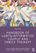 Handbook of Lgbtq Affirmative Couple and Family Therapy