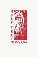 Muay Thai the Art of 8 Limbs