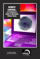 Remote Control  A Practitioner s Guide to Managing Virtual Teams