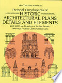 Pictorial Encyclopedia of Historic Architectural Plans  Details and Elements