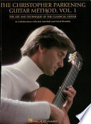 The Christopher Parkening Guitar Method   Volume 1  Music Instruction