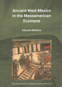 Ancient West Mexico in the Mesoamerican Ecumene