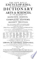 THE NEW ROYAL ENCYCLOPAEDIA; OR, COMPLETE MODERN UNIVERSAL DICTIONARY OF ARTS & SCIENCES, ON A NEW AND IMPROVED PLAN