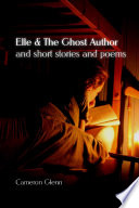 Elle and the Ghost Author and Short Stories and Poems