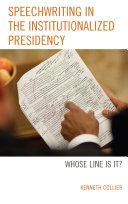 Speechwriting in the Institutionalized Presidency