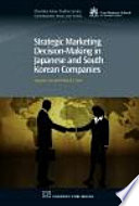 Strategic Marketing Decision Making within Japanese and South Korean Companies