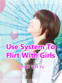 Use System To Flirt With Girls
