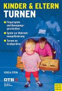 Kinder & Eltern turnen: Ein- bis zweijährige und drei- bis ...