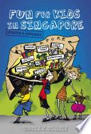 Fun For Kids in Singapore  3rd Edn