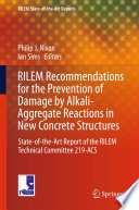 RILEM Recommendations for the Prevention of Damage by Alkali-Aggregate Reactions in New Concrete Structures  : State-of-the-Art Report of the RILEM Technical Committee 219-ACS