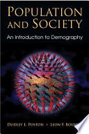 """Population and Society: An Introduction to Demography"" by Dudley L. Poston, Jr., Leon F. Bouvier"